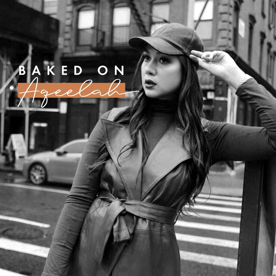Baked On Aqeelah | Listen Now